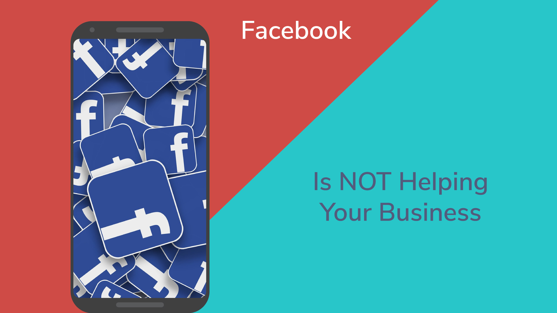 Facebook is not helping your business