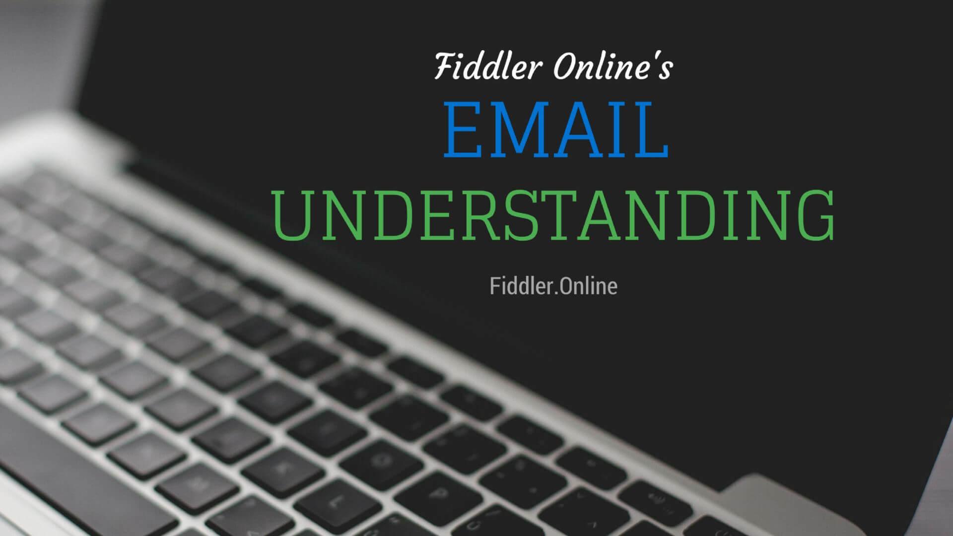 Email understanding fiddler online