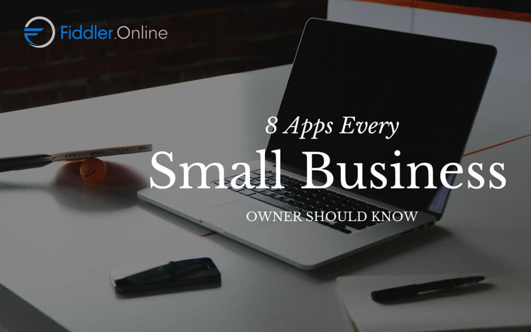 8 Apps Every Small Business Owner Should Know About