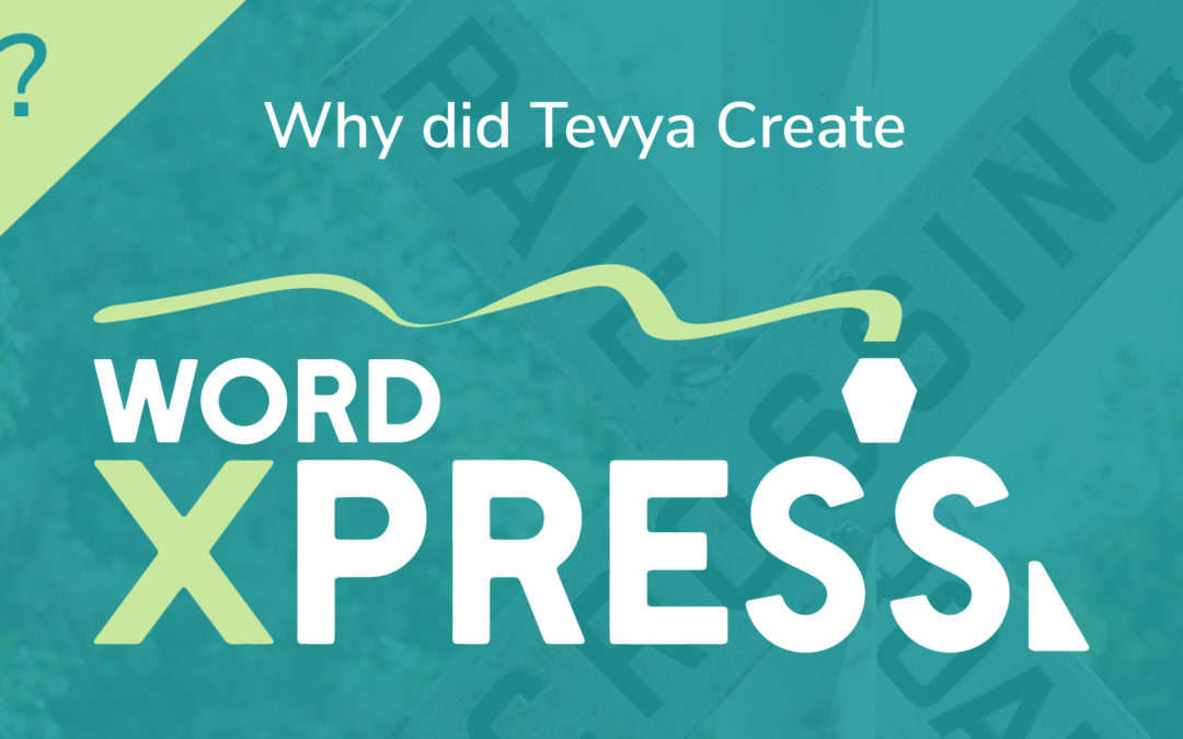 Why Tevya Created wpXPRESS and Why It Exists Today