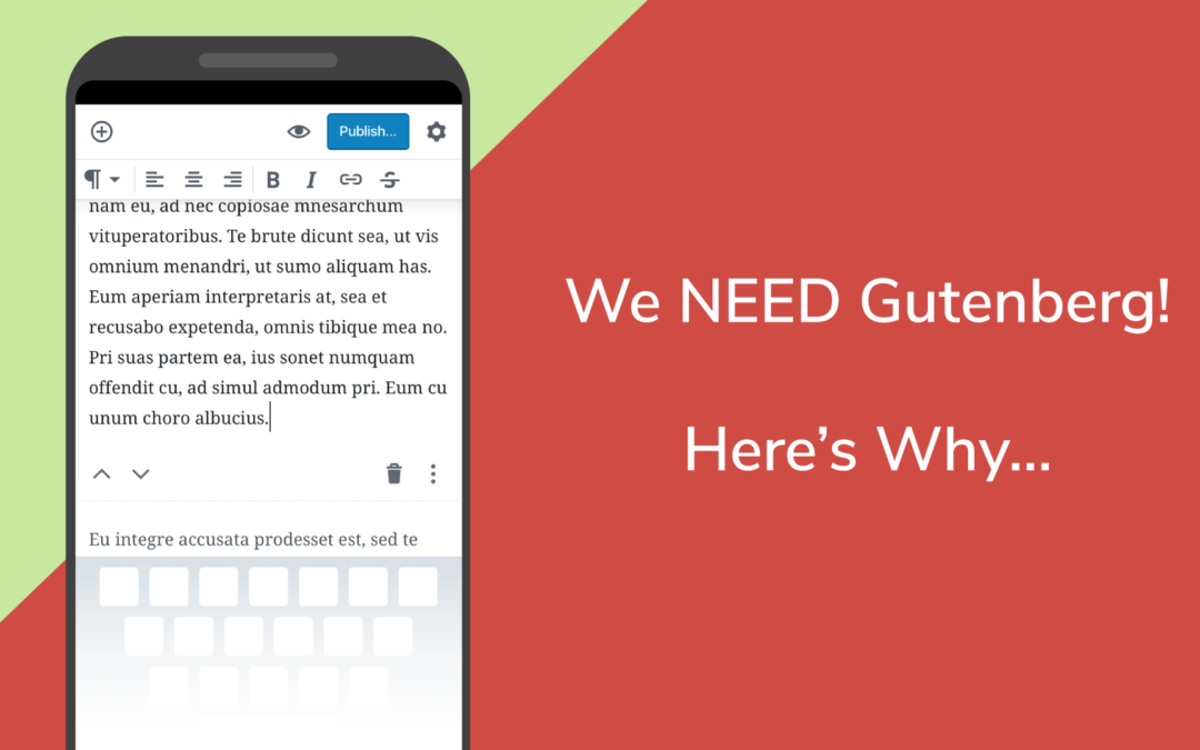 The Reason WordPress Needs Gutenberg and Needs it Now!