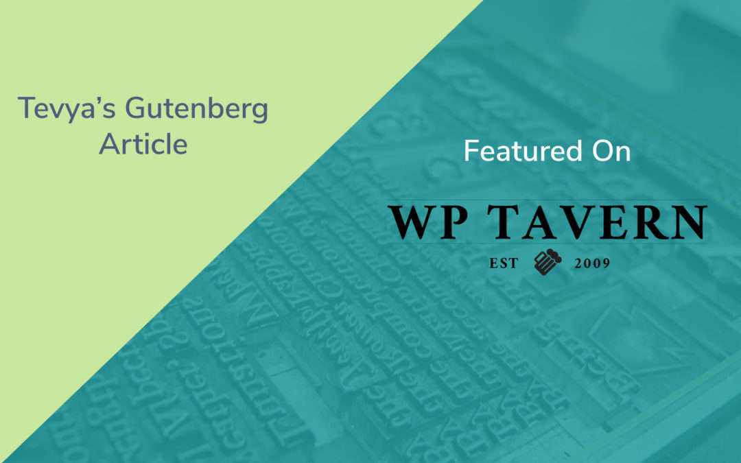 Tevya's Gutenberg Article on the WP Tavern & WordPress Weekly Podcast