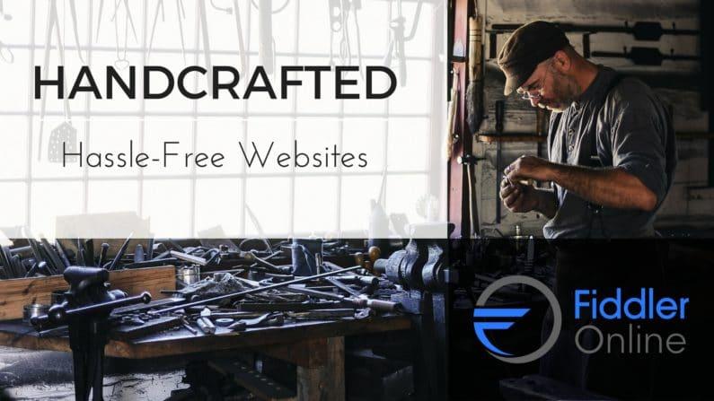 Handcrafted hassle free websites fiddler online
