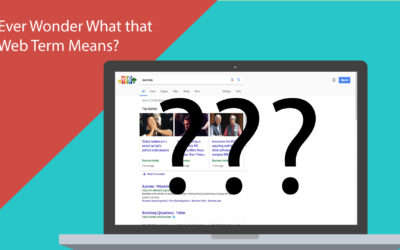 What in the World Wide Web Does that Mean? – A Guide to Website Terms and Acronyms